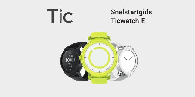 ticwatch e handleiding nederlands