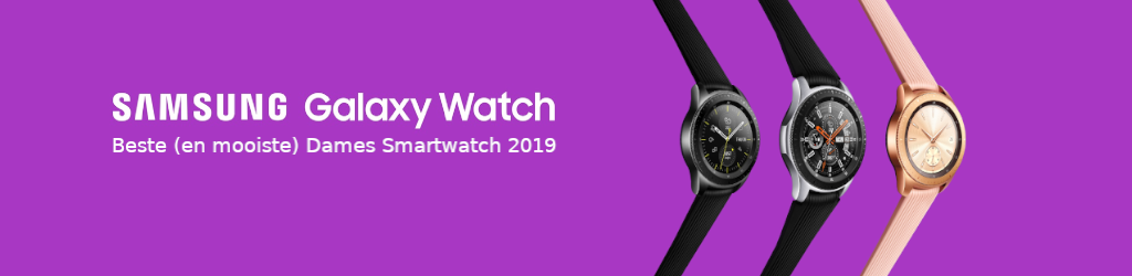 Samsung Galaxy Watch - Beste Dames Smartwatch - 2019
